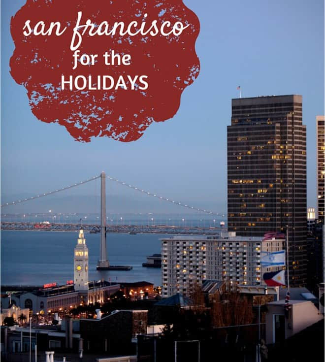 San Francsico for the Holidays