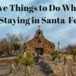 Five Things to Do While Staying in Santa Fe