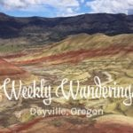 Weekly Wanderings #22 – Central Oregon, Dayville